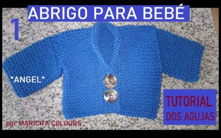"Abrigo  Bebé a  Dos Agujas (1) ""Angel""  Tutorial por Maricita Colours"