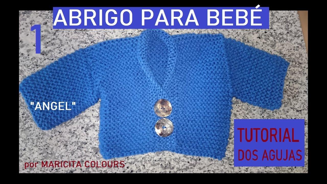"""Abrigo  Bebé a  Dos Agujas (1) """"Angel""""  Tutorial por Maricita Colours"""