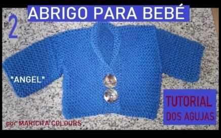"""Abrigo  Bebé a  Dos Agujas (2) """"Angel""""  Tutorial por Maricita Colours"""