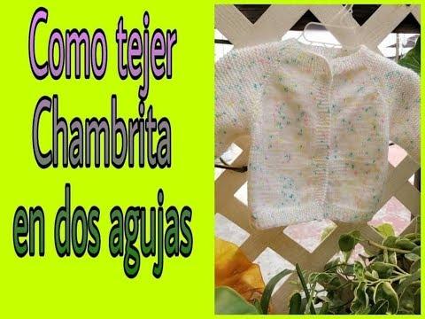 Aprende tejer Chambrita para bebe en dos agujas  muy facil!!