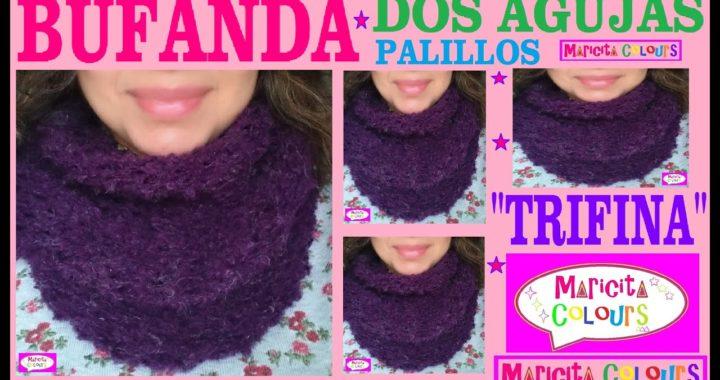 """Bufanda Infinita """"Trifina"""" a Dos Agujas /Collar (Parte 1) Tutorial  por Maricita Colours"""
