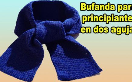 Bufanda - basica - tutorial con dos agujas - para hombre y/o mujer - tejido