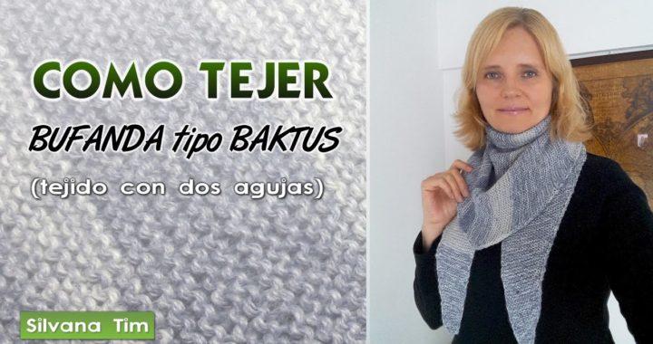 Cómo Tejer Bufanta tipo BAKTUS a dos agujas. Tutorial de Tejido / silvana tim knitting # 537