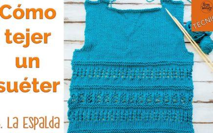 Cómo tejer un suéter en dos agujas: 3-La Espalda