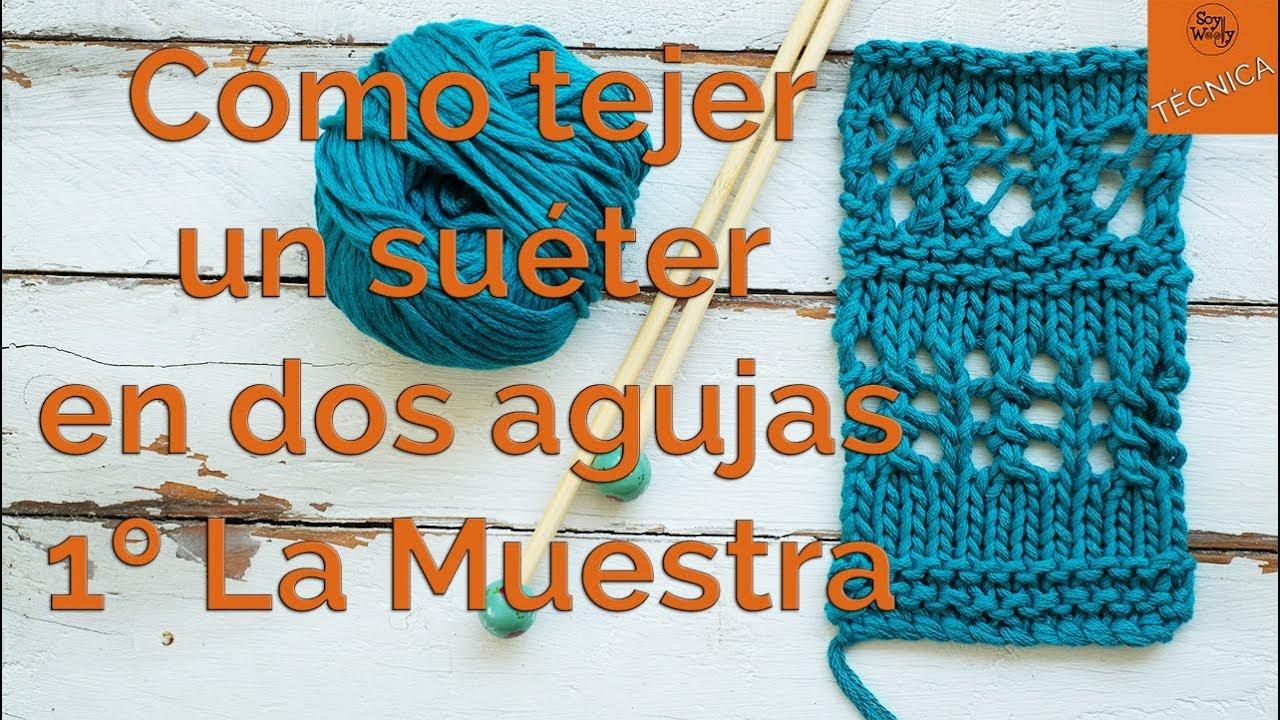 Cómo tejer un suéter en dos agujas Clase 1: La Muestra