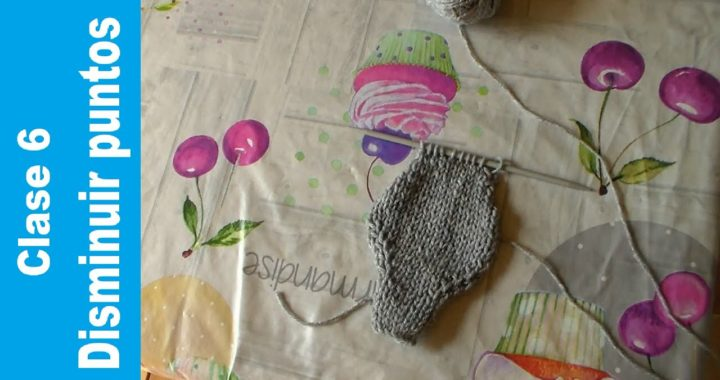 Clase 6 disminuir puntos facil | Aprender a tejer a dos agujas | disminuciones | proyecto tejeril