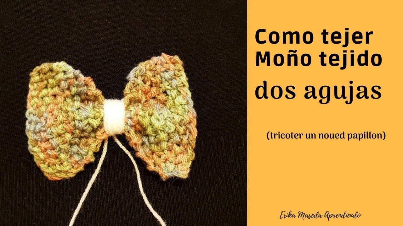 Como tejer, Moño  tejido a dos agujas (tricoter un noued papillon)