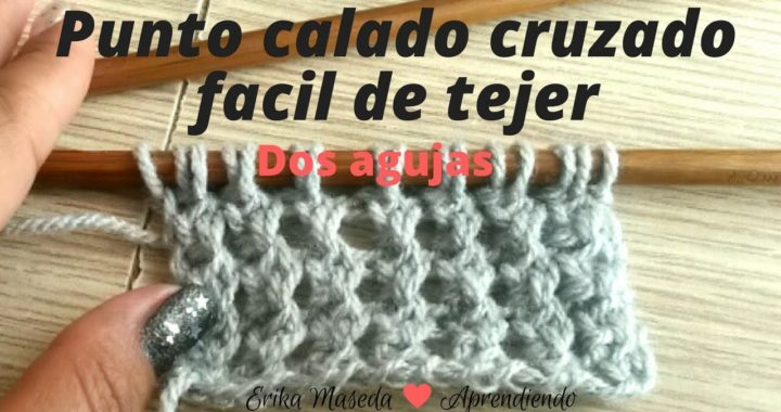 Dos Agujas: Punto calado cruzado, facil de tejer, para hacer motivos, bufandas o chalinas!!