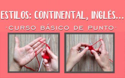ESTILOS: Continental, Inglés... | Aprender a tejer punto (tricot / dos agujas)