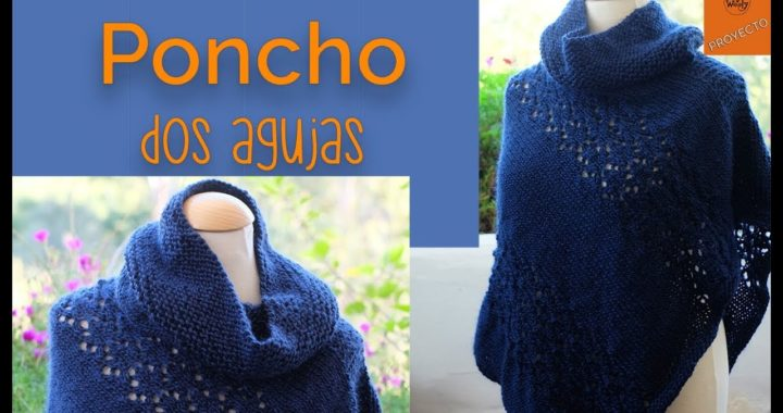 La Forma Más Fácil de Tejer un Poncho en Dos Agujas - Soy Woolly