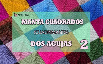 Manta Cuadrados Dos Agujas [TUTORIAL PARTE 2/4]