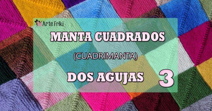 Manta Cuadrados Dos Agujas [TUTORIAL PARTE 3/4]