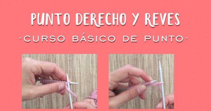 PUNTO DERECHO Y PUNTO REVÉS - Aprender a tejer punto (tricot / dos agujas)