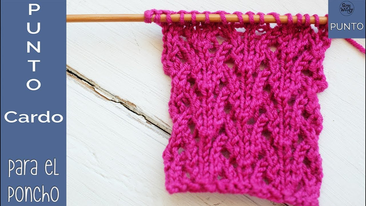 Punto Cardo: para tejer El Poncho en dos agujas -  Soy Woolly