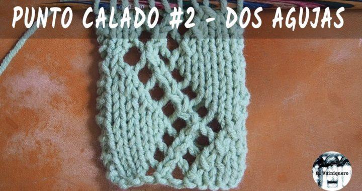 Punto calado #2 - Dos agujas, tricot, calceta - Tutorial paso a paso