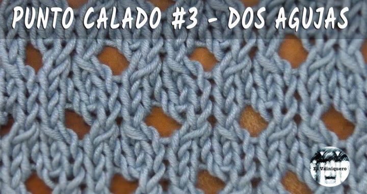 Punto calado #3 - Dos agujas, tricot, calceta - Tutorial paso a paso