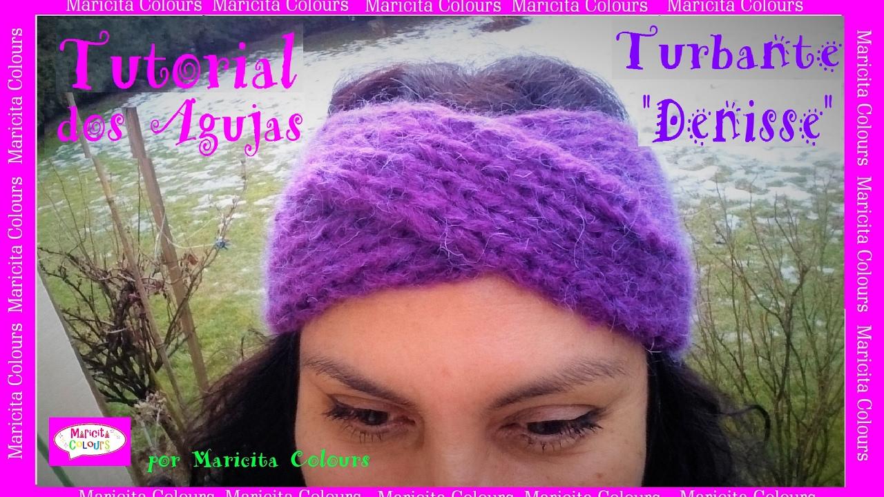 """Turbante a dos agujas Palitos """"Denisse"""" por Maricita Colours Tutorial Gratis!"""