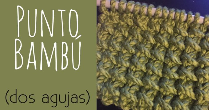 Tutorial: Cómo tejer el Punto Bambú (dos agujas)