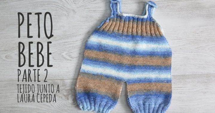 Tutorial Peto Bebé Parte 2 |Tejido junto a LAURA CEPEDA | Tricot o Dos Agujas