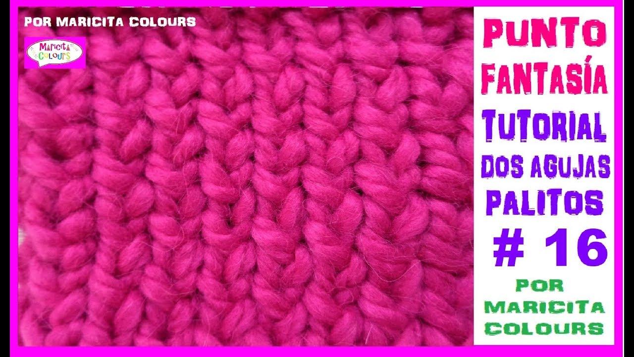 Dos Agujas  Punto Fantasía # 16  Palitos Tutorial por Maricita Colours
