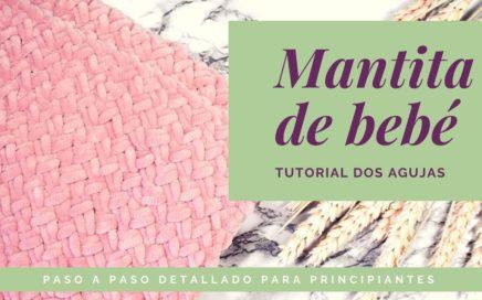 Como tejer una manta de bebe ☀ Dos agujas ☀Paso a Paso ☀ FACIL ☀ para principiantes