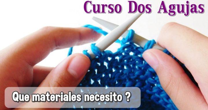 Principiantes. Como tejer Dos Agujas,Palitos,Tricot ¿Que materiales necesito para empezar a tejer ?